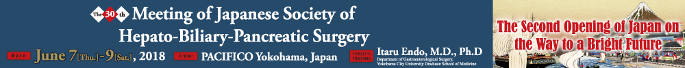 The 30th Meeting of Japanese Society of Hepato-Biliary-Pancreatic Surgery