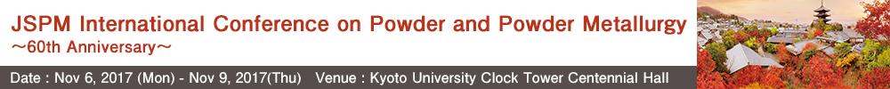 JSPM International Conference on Powder and Powder Metallurgy ~60th Anniversary~ (JSPMIC2017)