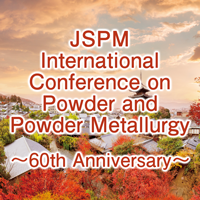 JSPM International Conference on Powder and Powder Metallurgy ~60th Anniversary~ (JSPMIC2017)