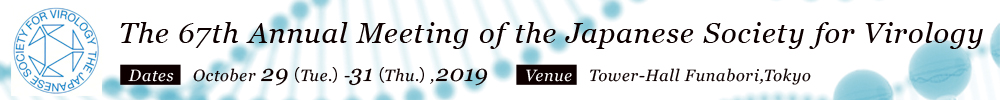 The 67th Annual Meeting of the Japanese Society for Virology