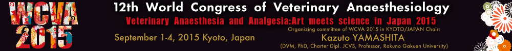 12th World Congress of Veterinary Anaesthesiology 2015 in Kyoto, Japan  (WCVA2015)